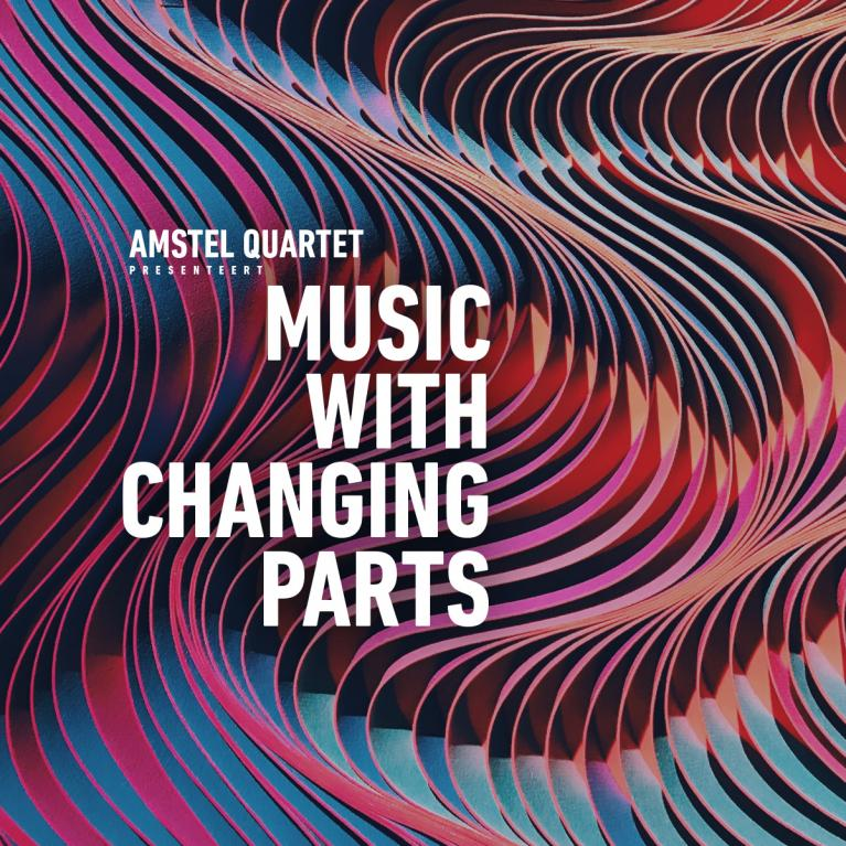 Amstel Quartet - Music with Changing Parts